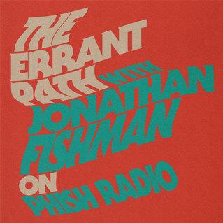 Phish Radio: The Errant Path w/ Jonathan Fishman